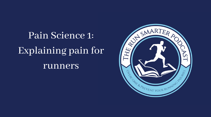 The Run Smarter Podcast cover art and episode title pain science 1